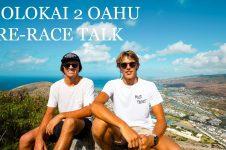 MOLOKAI 2 OAHU PRE RACE TALK